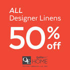 This week, save 50% ALL Off designer linens!*