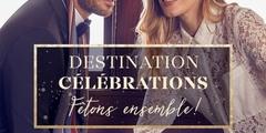 Destination célébrations Fêtons ensemble!