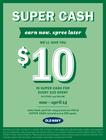 SUPER CA$H EARN 2/11 - 4/14  !!
