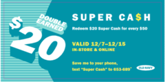 Double the cash, DOUBLE THE FUN!  Super Ca$h Double Earn 11/20-12/6