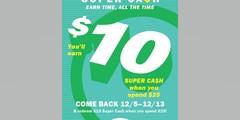 SUPER CASH  Earn/Double Earn (10/24 – 12/4)