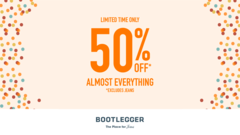 Bootlegger – 50% off almost everything