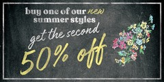 Buy one of our new summer styles get the second 50% off!