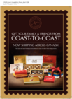 Gift Your Family & Friends From Coast-to-Coast: Now Shipping Across Canada*!