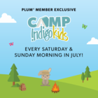 Hey Plum® members! Join us one hour before store opening for exciting kids events every Saturday and Sunday in July! For event details and to purchase tickets, click here: http://www.indig.ca/01nLRh