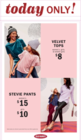 Today Only: $8 Velvet Tops  +$15 WOMENS /  $10 GIRLS  Stevie Pant (Womens Solid Ponte Only - no novelty)