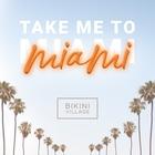 Take me to Miami
