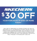 SKECHERS $30 OFF YOUR PURCHASE OF $150 OR MORE!