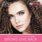 Caryl Baker Visage – Brows Give Back