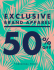 Exclusive Brand Apparel 50% off