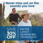 Save up to 30% off the latest hearing aid technology
