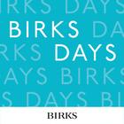 BIRKS DAYS