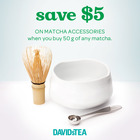 BUY 50G OF ANY MATCHA AND GET 5$ OFF ANY MATCHA ACCESSORIES