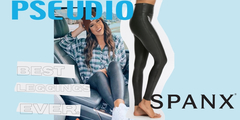 SPANX! The best leggings ever!