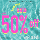 SUMMER SALE! GET UP TO 50% OFF AT ARDENE. LIMITED TIME ONLY. SOME RESTRICTIONS APPLY. #ARDENELOVE