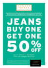 BUY ONE GET ONE 50% ON ALL REGULAR PRICE JEANS