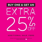 BUY ONE & GET AN EXTRA 25% OFF ADDITIONAL SALE ITEMS