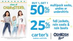 Buy 1 Get 1 50% off* multipack socks, undies or undershirts / 25% off fall jackets, rain coats & rain boots