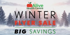 e are having our Annual Winter Flyer Sale at Alive Health Centre - BIG DEALS on your favourites supplements!