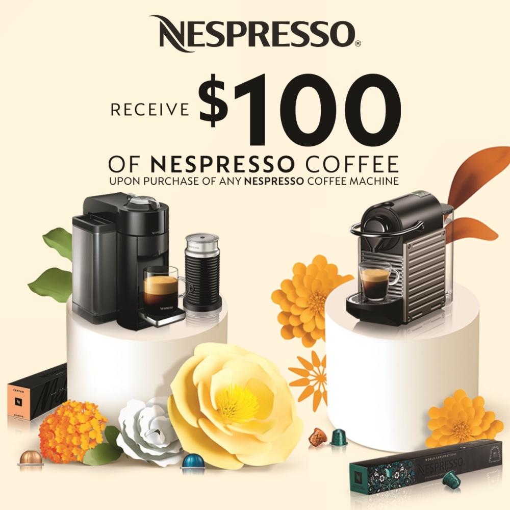 RECEIVE $100 OF NESPRESSO COFFEE UPON PURCHASE OF ANY NESPRESSO COFFEE MACHINE !