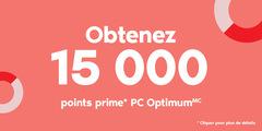 Obtenez 15 000 points prime PC Optimum*