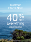 Summer Starts Now 40% OFF EVERYTHING