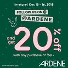 20% OFF $50+ AT ARDENE DEC 15-16, 2018