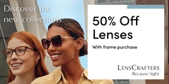 Get 50% off lenses when you purchase a frame!