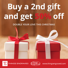 Buy a Gift, Get a 2nd Gift 50% off @Things Engraved