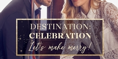 Destination: Celebration Let's make merry!