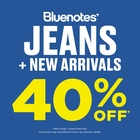 YOUR FAVE JEANS + NEW ARRIVALS NOW 40% OFF*