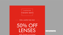 50% off your lenses with the purchase of a frame