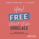 Free street style shoelace with a purchase of $50+ at Ardene