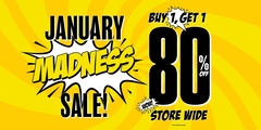 January Madness Sale! Buy 1 Get 1 80% off Almost Everything!