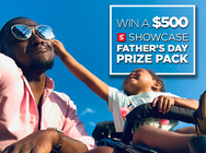SHOWCASE FATHER'S DAY $500 GIVEAWAY