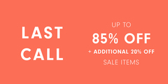 LAST CALL — Up to 85% OFF + Additional 20% OFF Sale Items